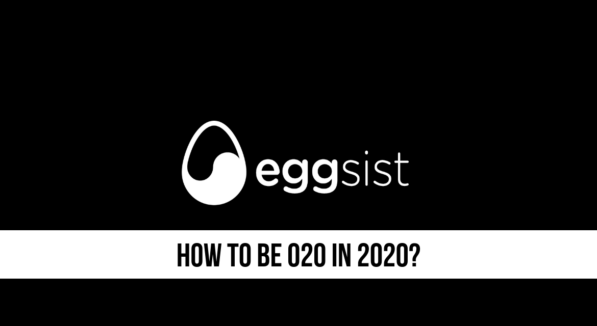 EGGsist-How-to-be-O2O-in-2020.png